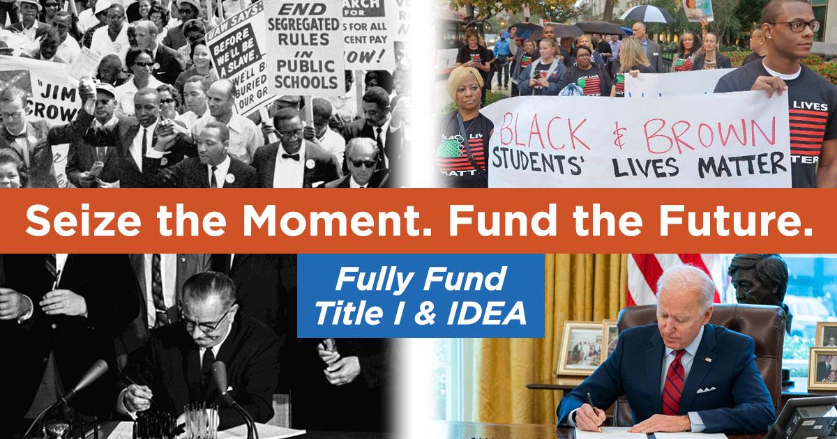 Seize the Moment. Fund the Future. Fully Fund Title I and IDEA